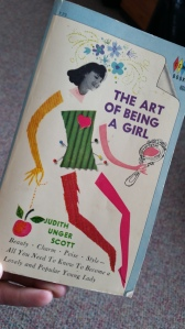 The Art of Being a Girl
